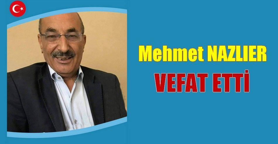 Mehmet NAZLIER Vefat Etti
