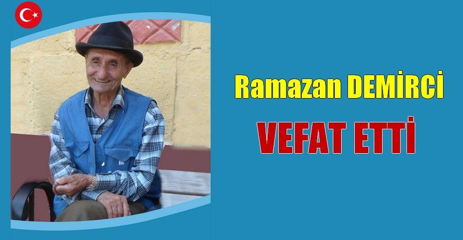 Ramazan DEMİRCİ Vefat Etti